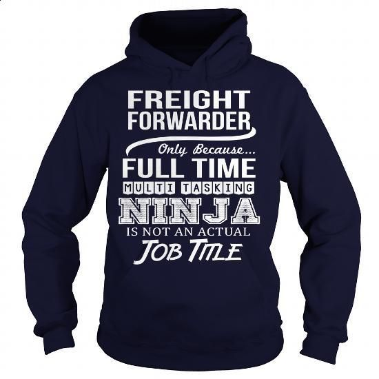 Awesome Tee For Freight Forwarder #hoodie #Tshirt. ORDER NOW => https://www.sunfrog.com/LifeStyle/Awesome-Tee-For-Freight-Forwarder-97149919-Navy-Blue-Hoodie.html?60505