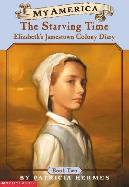 Starving Time: Elizabeth's Jamestown Colony Diary (My America)