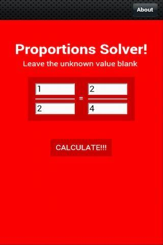Whether you are a student just learning about them or a world renowned mathematician, proportions are a key to everyday math. Although proportions are usually easy, sometimes you don't have scratch paper or the numbers are just a pain to calculate. That's where this app comes in.<p>Proportion Solver is an easy way to solve proportions. Just leave the unknown value blank and within seconds an answer appears rounded to the nearest ten thousandth. But you don't have to even pay ten thousandth…