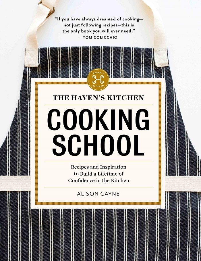 Considered the must-have manual for every aspiring home cook, The Haven's Kitchen Cooking School by Alison Cayne doesn't just deliver impressive recipes, it covers nine master classes in the fundamentals of cooking: purposeful grains and beans, the mise en place of fritters, in-season vegetables, layering soups, perfectly-timed eggs, salad compositions, the art of temperature for meat and fish, balanced sauces, and the playfulness of desserts.