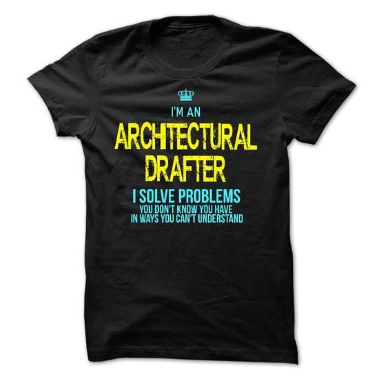 I am an ARCHITECTURAL DRAFTER T Shirts, Hoodies. Get it here ==► https://www.sunfrog.com/LifeStyle/I-am-an-ARCHITECTURAL-DRAFTER-28529436-Guys.html?57074 $23
