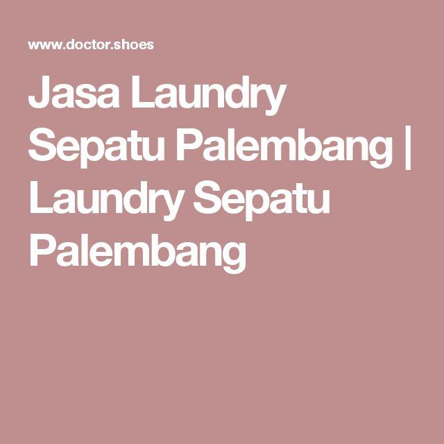 Jasa Laundry Sepatu Palembang | Laundry Sepatu Palembang