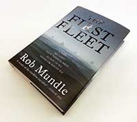 Rob Mundle's The First Fleet tells the extraordinary story of the eighteenth century convoy of eleven ships that left England on 13 May, 1787 for the 'lands beyond the seas'.