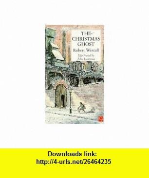 Christmas Ghost Pb (9780749717698) Robert Westall , ISBN-10: 0749717696  , ISBN-13: 978-0749717698 ,  , tutorials , pdf , ebook , torrent , downloads , rapidshare , filesonic , hotfile , megaupload , fileserve