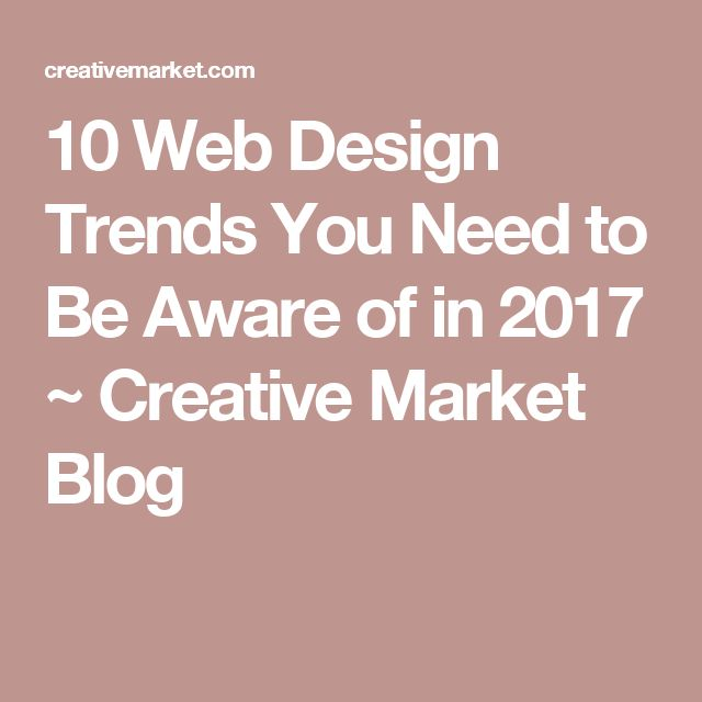 10 Web Design Trends You Need to Be Aware of in 2017 ~ Creative Market Blog