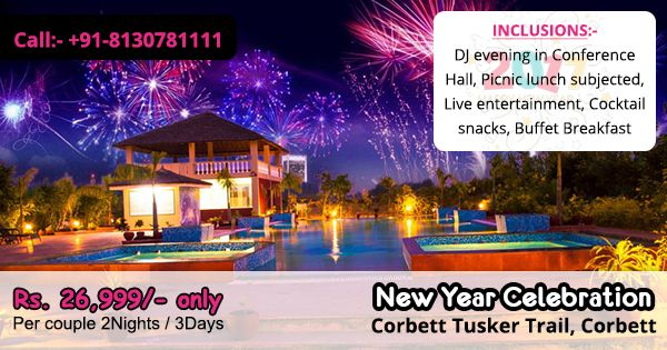 Jim Corebtt New year packages provides you unlimited fun food and masti to make your new year party celebration joyful so book your packages today and enjoy  #call-08130781111/8826291111