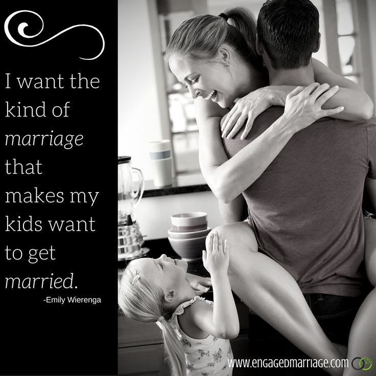Quotes About Love : I want hat kind of marriage that makes my kids want to get married