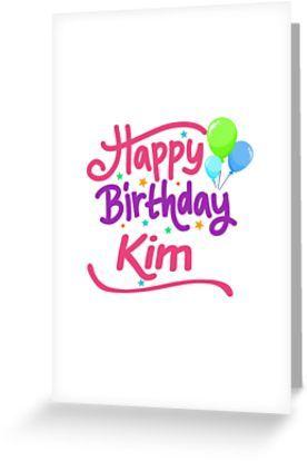 happy birthday kim grußkarte by pm names stationery and stickers
