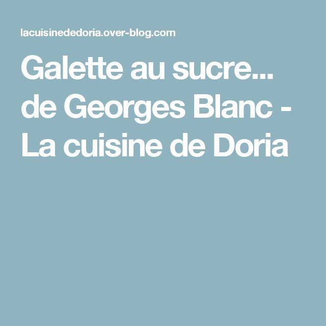 Galette au sucre... de Georges Blanc - La cuisine de Doria