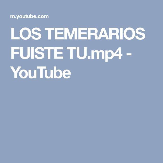 LOS TEMERARIOS FUISTE TU.mp4 - YouTube