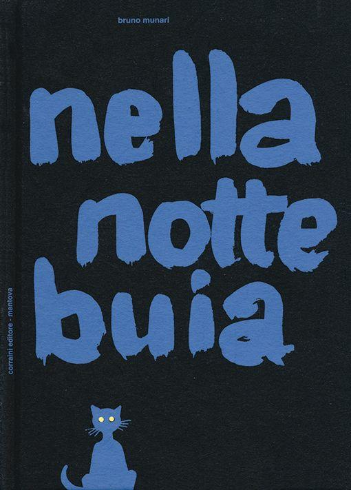 Bruno Munari - IN THE DARKNESS OF THE NIGHT http://www.corraini.com/scheda_libro.php?id=321