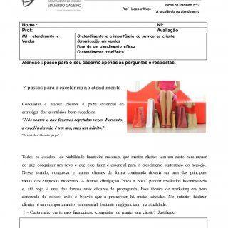 1 ANO LETIVO 2014/2015 CURSO Vocacional TURMA: V143B Comércio – Módulo 3 Prof : Leonor Alves Ficha de Trabalho nº12 A excelência no atendimento Nome : Nº: P. http://slidehot.com/resources/ficha-de-trabalho-n12-mod3-a-comunicacao-nas-vendas.64799/