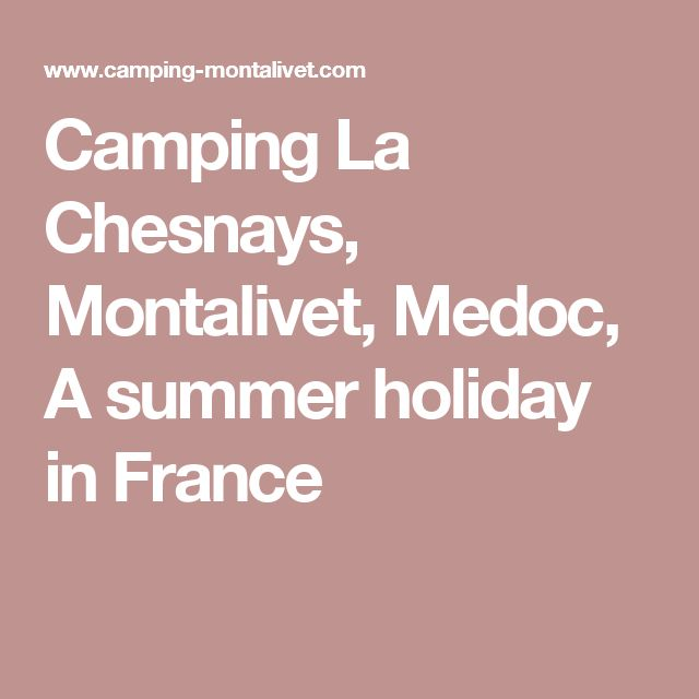Camping La Chesnays, Montalivet, Medoc, A summer holiday in France