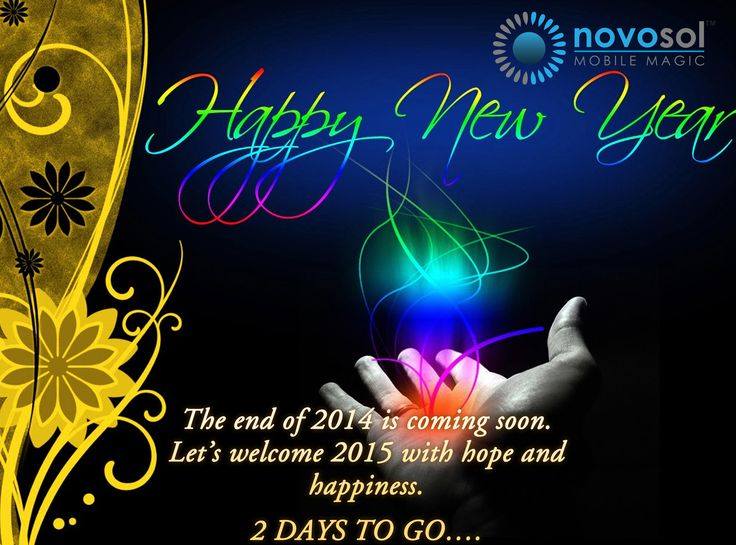 Every end is just a new beginning. Give a warm welcome to #2015 with us! 2 DAYS TO GO!! Greetings from http://www.novosol.biz/