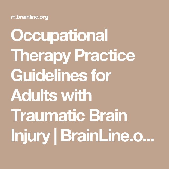 Occupational Therapy Practice Guidelines for Adults with Traumatic Brain Injury | BrainLine.org