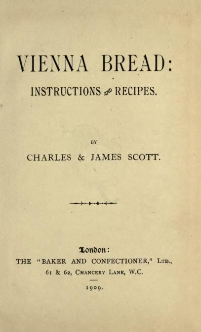 Vienna bread : instructions and recipes.  Circa 1909