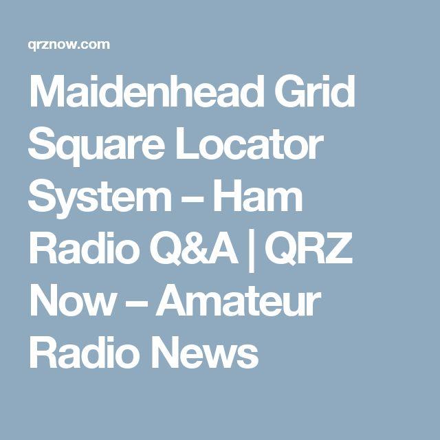 Maidenhead Grid Square Locator System – Ham Radio Q&A | QRZ Now – Amateur Radio News