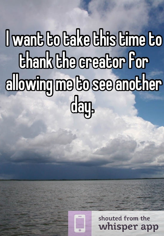 Image result for Thank the creator for another day