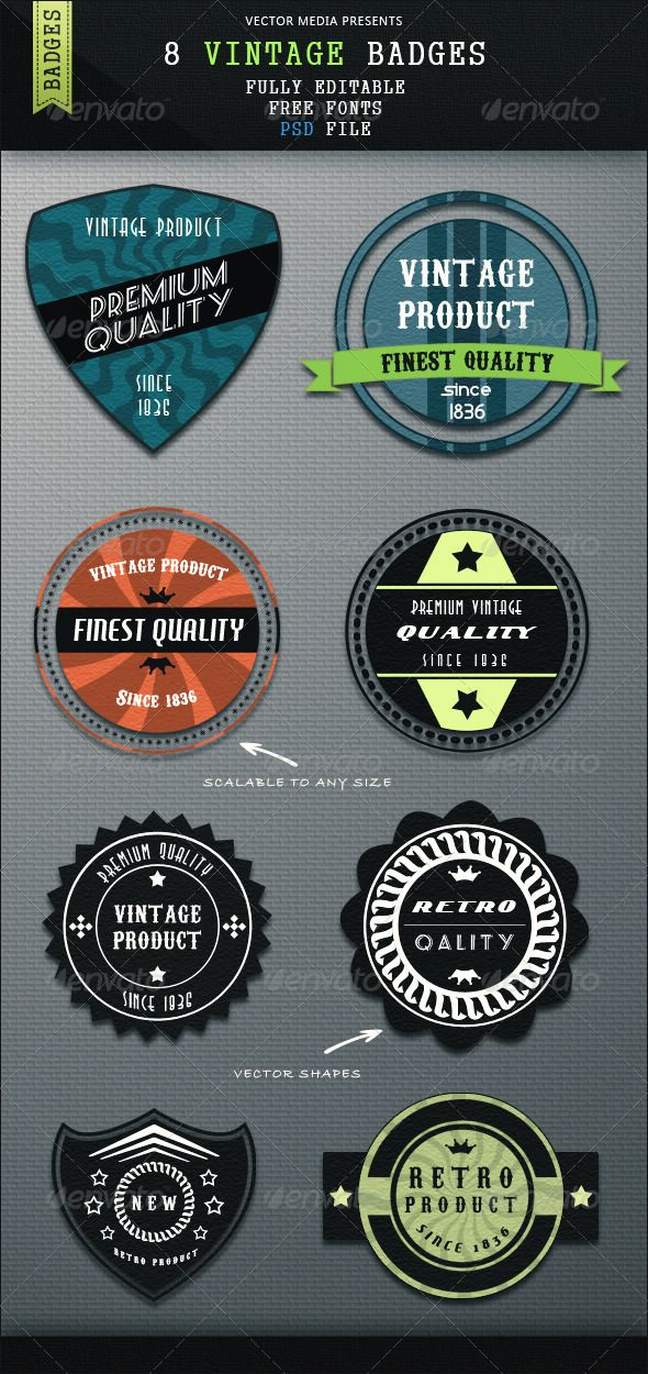 8 Vintage Badges Features:Fully editable PSD Vector shapes Scalable