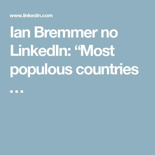 "Ian Bremmer no LinkedIn: ""Most populous countries  …"
