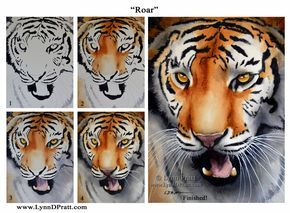 "Step by step, how to, watercolor painting by Lynn D. Pratt ""Roar"" Tiger, animal, cat"