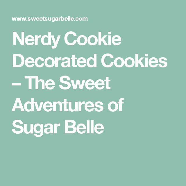 Nerdy Cookie Decorated Cookies – The Sweet Adventures of Sugar Belle