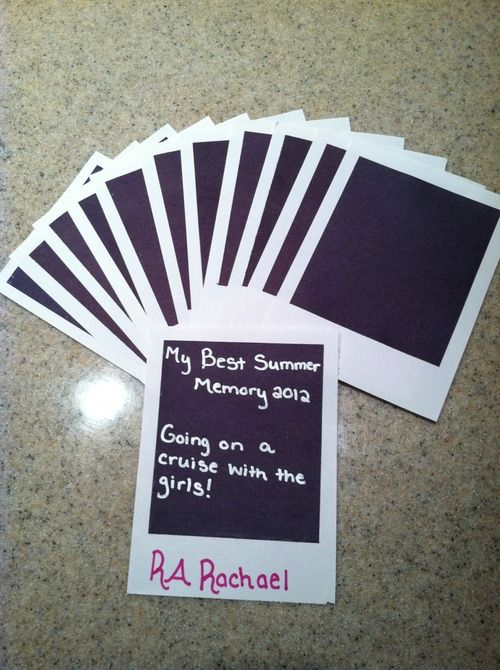 """CALLING IT!!!!!!  IM DOING THIS!!!!!  ELIZABETH WELLMANN IS DOING THIS!!!Making Memories at College"""" theme. An RA made Polaroid pictures out of construction paper and handed them out at a program. Residents were to write their favorite memories on them. This could work for summer memories during the fall semester or fall memories during the spring semester."""