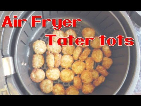 Air Fryer TATER TOTS - no added oil! Crispy Crowns - YouTube