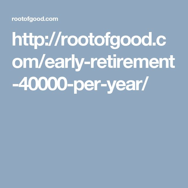 http://rootofgood.com/early-retirement-40000-per-year/