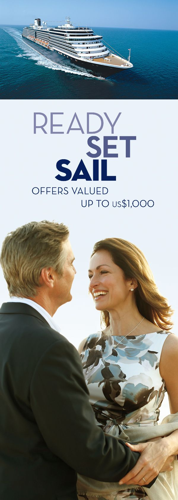 Ready. Set. Sail. Book a select cruise to Europe, Alaska, Canada & New England, Panama Canal, Caribbean, Hawaii, Mexico, South America, Asia, Australia & New Zealand, Bermuda, or Holiday 2017 and recieve up to $500 onboard spending money and more!