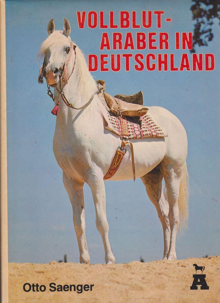 Vollblut Araber in Deutschland*Otto Saenger*Stammpferde*