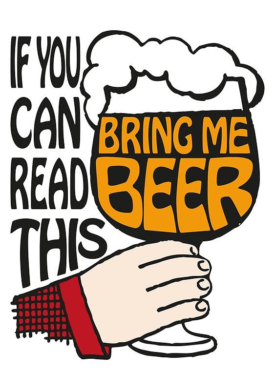 If You Can Read This Bring Me Beer
