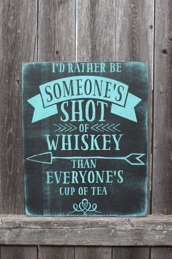 Whiskey Sign I'd rather be someone's shot of by TorreysTouches