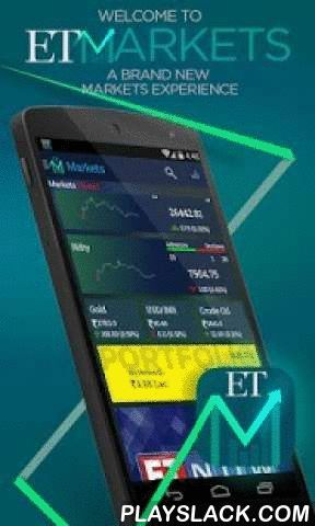 ET Markets : NSE & BSE India  Android App - playslack.com ,  ET MARKETS APP IS NOW AVAILABLE IN 8 REGIONAL INDIAN LANGUAGES.- Now track all the market indicators in your preferred regional language.- Stay on top of the developments in stock market, commod