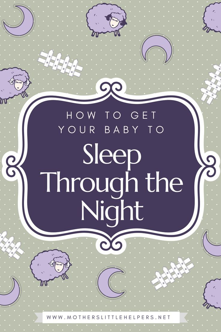 25+ best ideas about Baby sleep through night on Pinterest | Baby ...