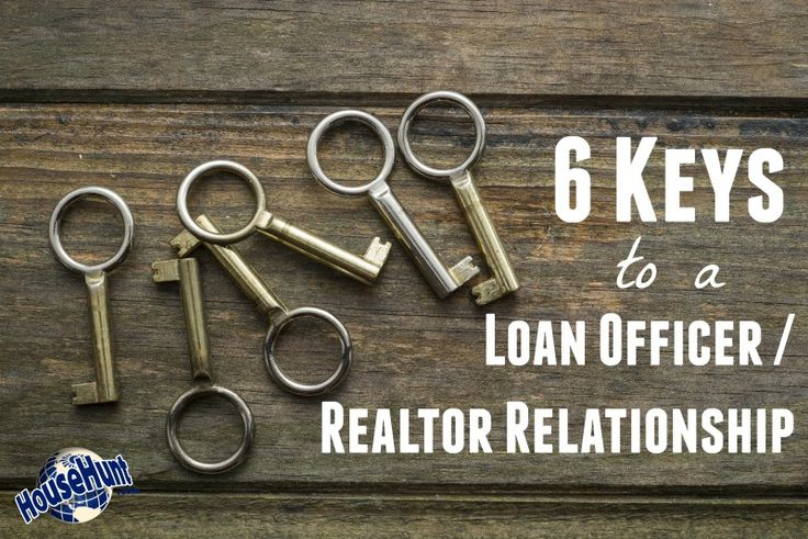 6 Keys To A Good Real Estate Agent and Loan Officer Relationship