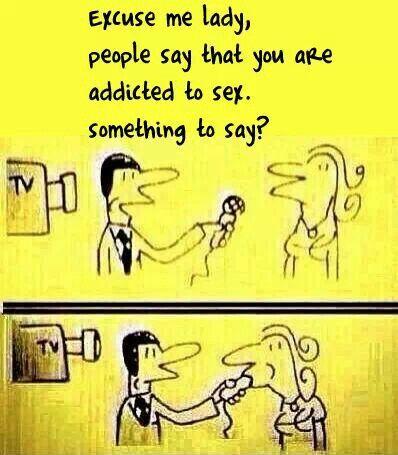 Sex Addict ;) lol