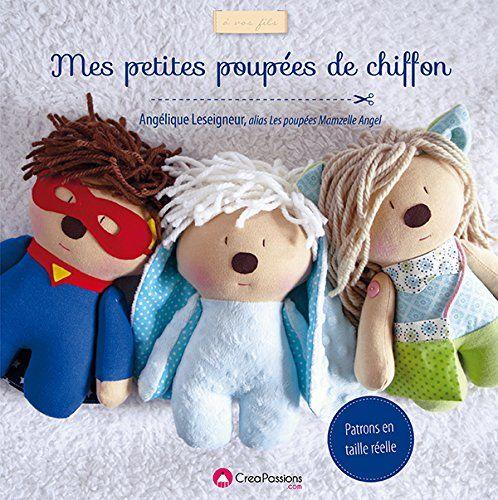 Amazon.fr - Mes petites poupées de chiffon - Leseigneur Angélique - Livres