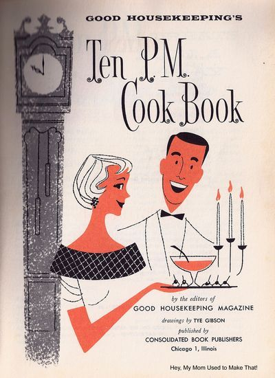 Recipes for a ladies luncheon Today's recipes come from a 1958 Good Housekeeping booklet called the Ten P.M. Cook Book
