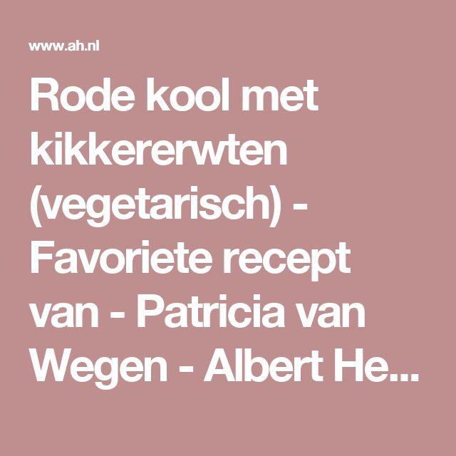 Rode kool met kikkererwten (vegetarisch) - Favoriete recept van - Patricia van Wegen - Albert Heijn