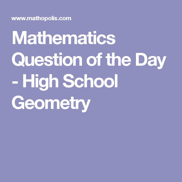 Mathematics Question of the Day - High School Geometry