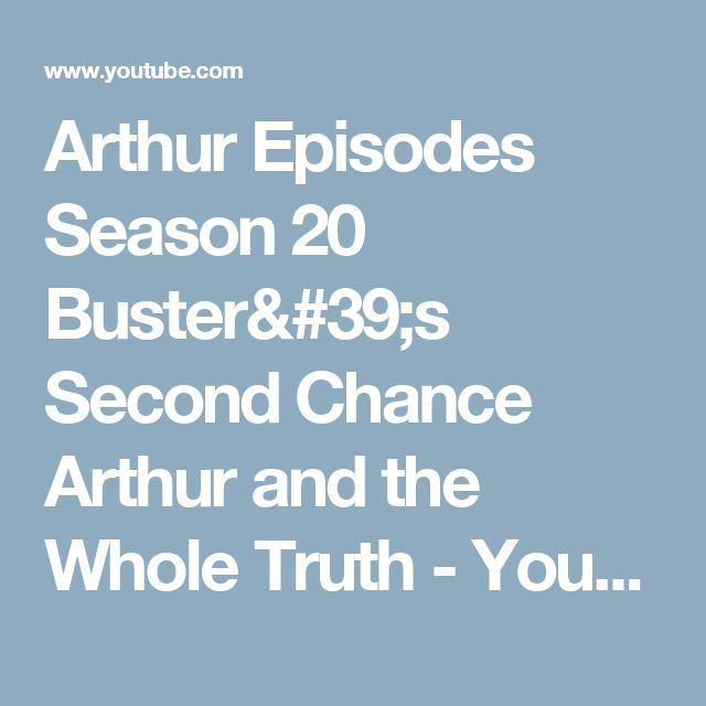 Arthur Episodes Season 20  Buster's Second Chance Arthur and the Whole Truth - YouTube