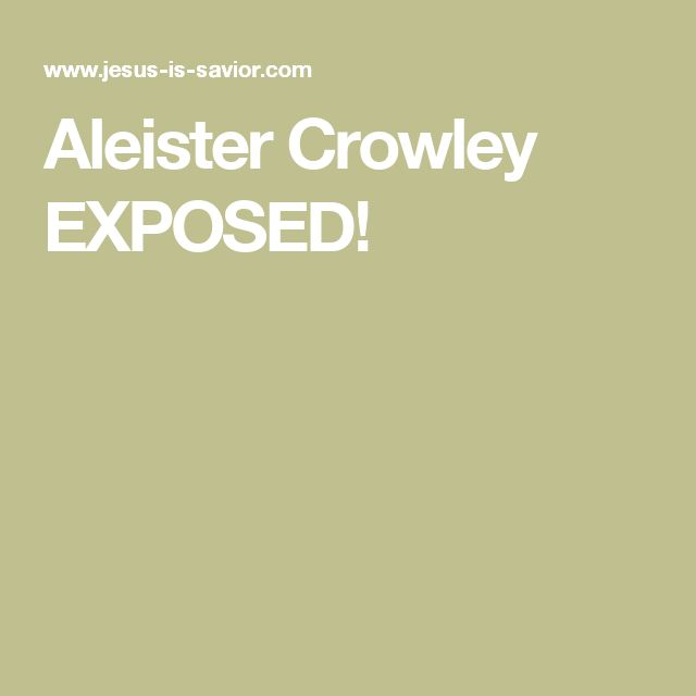 Aleister Crowley EXPOSED!