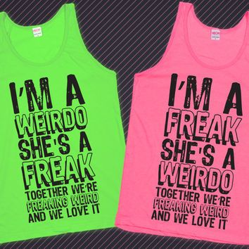 Jen you get the freak I'll take weirdo. Haha