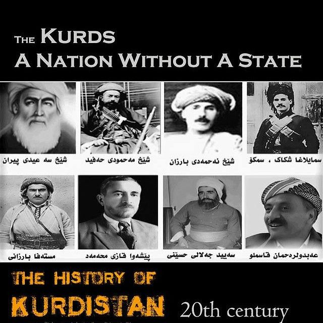 The KURDS (A nation without a state)  The history of Kurdistan leaders 20th Century