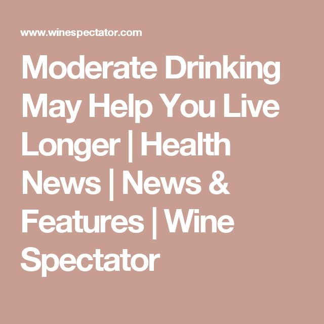 Moderate Drinking May Help You Live Longer | Health News | News & Features | Wine Spectator