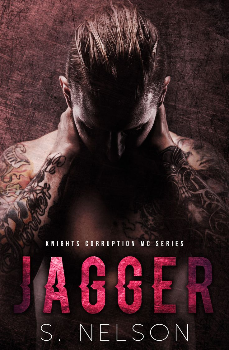 Jagger by S. Nelson | Knights Corruption MC, #3 | Release Date September 19th, 2016 | Genres: Erotic Romance, MC Romance, Romantic Suspense