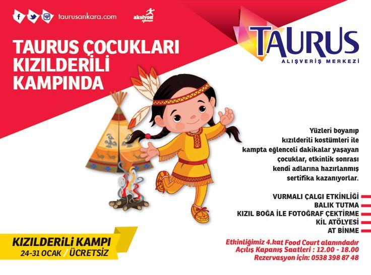 Sömestir tatili şimdi daha eğlenceli!! Taurus çocukları Kızılderili kampında! 24-31 Ocak tarihleri arasında Taurus Kızılderili kampına bütün çocukları bekliyoruz! #taurusavm #burasısürprizlerledolu  Detaylar için; http://www.taurusankara.com/sayfa/KizildereliEtkinligi