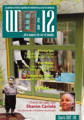"""""""Unoen12, otra manera de ver el mundo"""" es la primera revista digital Argentina de miniaturas y casas de muñecas por suscripción."""