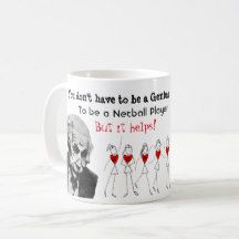 Netball Player Positions With Funny, You Don't Have to be a Genius, Quote on Coffee Mug. Albert Einstein Mug.
